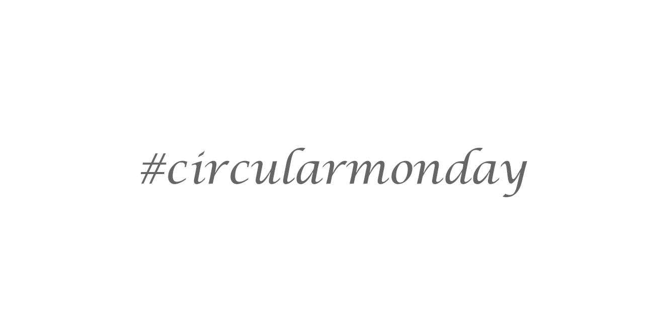 Weißes Bild mit grauem Schriftzug: #circularmonday